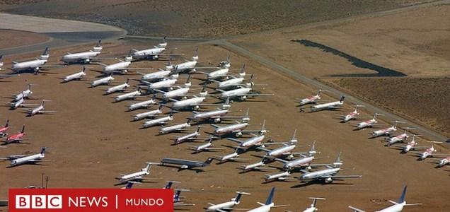 """Los """"cementerios"""" a los que van a parar los aviones sin usar por la pandemia de coronavirus"""