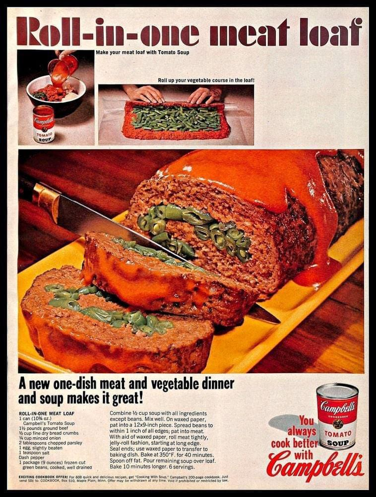 Try this  '60s meatloaf recipe from a Campbell's soup ad